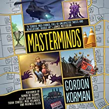 Masterminds Audiobook by Gordon Korman Narrated by Ramon De Ocampo, Kelly Jean Badgley, Tarah Consoli