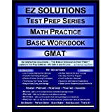 EZ Solutions - Test Prep Series - Math Practice - Basic Workbook - GMAT (Edition: Updated. Version: Revised. 2012) ~ EZ Solutions