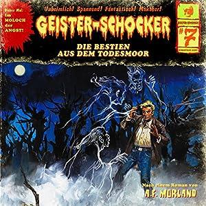 Die Bestien aus dem Todesmoor (Geister-Schocker 7) Hörspiel