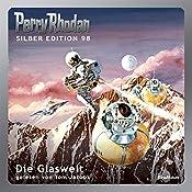Die Glaswelt (Perry Rhodan Silber Edition 98) | William Voltz, H. G. Ewers, Hans Kneifel, Kurt Mahr, Clark Darlton