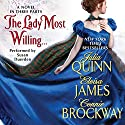 The Lady Most Willing...: A Novel in Three Parts Audiobook by Julia Quinn, Eloisa James, Connie Brockway Narrated by Susan Duerden