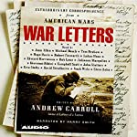 War Letters: Extraordinary Correspondence from American Wars | Andrew Carroll