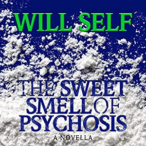 The Sweet Smell of Psychosis Audiobook