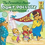 The Berenstain Bears Don't Pollute (A...