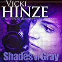 Shades of Gray (       UNABRIDGED) by Vicki Hinze Narrated by Riva Nelson