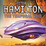 The Temporal Void (       UNABRIDGED) by Peter F Hamilton Narrated by John Lee