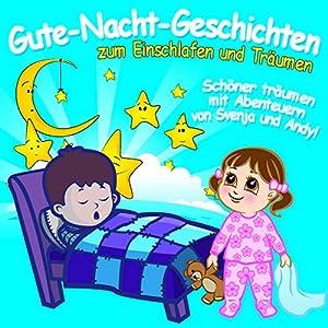 Gute-Nacht-Geschichten zum Einschlafen & Träumen Hörbuch