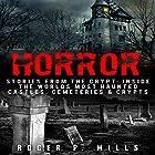 Horror: Stories from the Crypt: Inside the Worlds Most Haunted Castles, Cemeteries & Crypts Hörbuch von Roger P. Mills Gesprochen von: David Gilmore