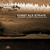 "Movement Across A Barren Surfacevon ""Kunst Als Strafe"""