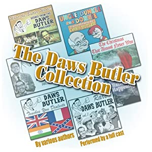 The Daws Butler Collection | [Charles Dawson Butler, Stan Freberg, Herschel Bernardi, Shep Menken, Carol Hemmingway, Joe Bevilacqua, Pedro Pablo Sacristán]