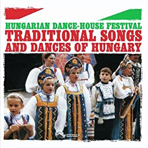 Traditional songs dances of hungarian dance house for Classic house music songs