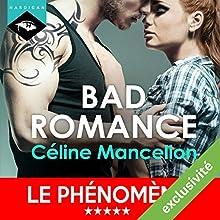 Bad Romance (Bad Romance 1) | Livre audio Auteur(s) : Céline Mancellon Narrateur(s) : Vera Pastrélie