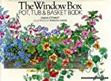 The Window Box: Pot, Tub and Basket Book (0688039847) by Stewart, Diana