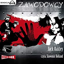 Zawodowcy Audiobook by Jack Oakley Narrated by Slawomir Holland