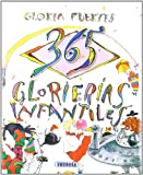 365 glorierias infantiles / 365 Gloria's stories for children (Spanish Edition) (8430599959) by Fuertes, Gloria