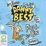 Full On: Danny Best, Book 1   Jen Storer