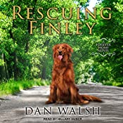 Rescuing Finley: Forever Home Series, Book 1 | Dan Walsh