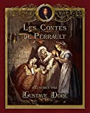 Les Contes de Perrault illustr�s par Gustave Dor� (Contes de ma m�re l'Oye)