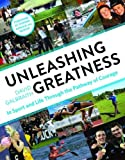 img - for Unleashing Greatness: In Sport and Life Through the Pathway of Courage book / textbook / text book