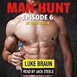 Man Hunt: Episode 6 | Luke Braun
