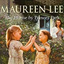 The House by Princes Park Audiobook by Maureen Lee Narrated by Maggie Ollerenshaw