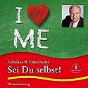 Sei Du selbst: Mentaltraining Hörbuch von Nikolaus B. Enkelmann Gesprochen von: Nikolaus B. Enkelmann