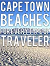 Cape Town Beaches for Every Type of Traveler