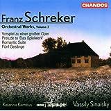 Schreker: Orchestral Works Vol. 2