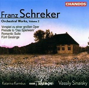 """Schreker: Orchestral Works, Vol. 2 - Vorspiel zu einer grossen Oper; Prelude to """"Das Spielwerk""""; Romantic Suit; Five Songs"""