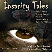 Insanity Tales | [Stacey Longo, David Daniel, Vlad V., Ursula Wong, Dale T. Phillips]