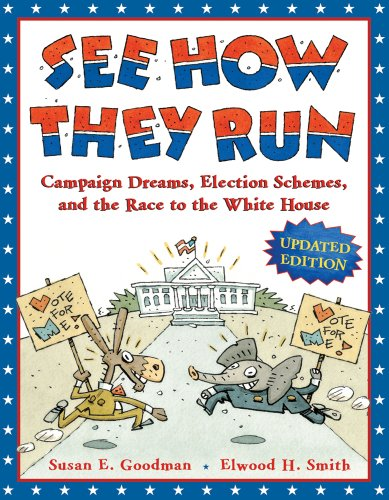 See How They Run: Campaign Dreams, Election Schemes, and the Race to the White House (Susan Goodman compare prices)