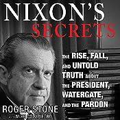 Nixon's Secrets | [Roger Stone, Mike Colapietro]