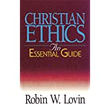 Christian Ethics: An Essential Guide (Abingdon Essential Guides) ~ Robin W. Lovin