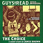 Guys Read: The Choice | James Brown