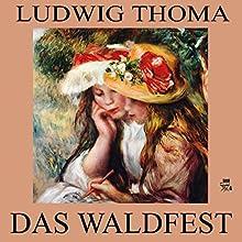 Das Waldfest (       ungekürzt) von Ludwig Thoma Gesprochen von: Gerald Pichowetz