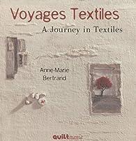 Voyages textiles : Edition bilingue français-anglais par Anne-Marie Bertrand