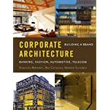 Corporate Architecture: Building a Brand ~ Alejandro Baham�n