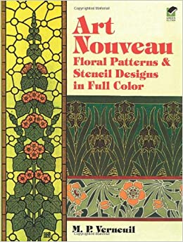 Art Nouveau Floral Patterns and Stencil Designs in Full Color (Dover