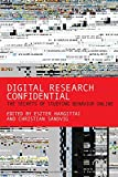 Digital Research Confidential: The Secrets of Studying Behavior Online (MIT Press)