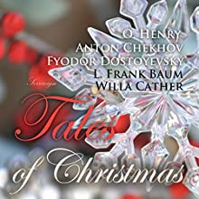 Tales of Christmas Audiobook by Anton Chekhov, Willa Cather, Fyodor Dostoyevsky, O. Henry, L. Frank Baum Narrated by Max Bollinger