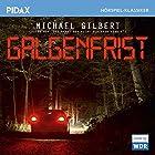 Galgenfrist Hörspiel von Michael Gilbert Gesprochen von: Hansjörg Felmy, Günter Neutze, Horst Frank, Helmut Peine