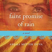 Faint Promise of Rain: A Novel Audiobook by Anjali Mitter Duva Narrated by Meetu Chilana