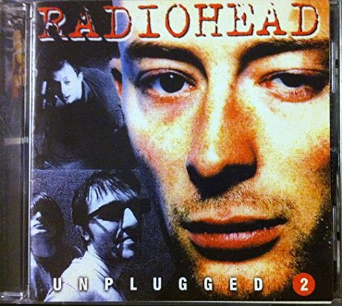 Radiohead - Unplugged - Zortam Music
