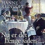 Nu er det længe siden   Hanne Reintoft