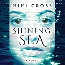 Shining Sea Audiobook by Mimi Cross Narrated by Khristine Hvam