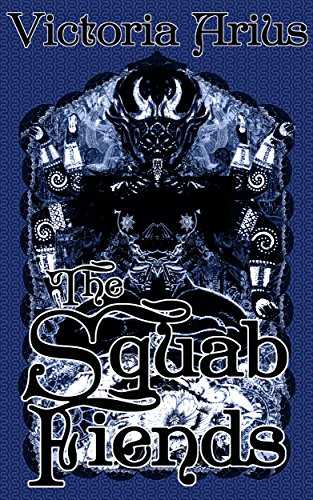 The Squab Fiends (The Bête Noire Trilogy Book 1)