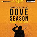 Dove Season Audiobook by Johnny Shaw Narrated by Gary Dikeos