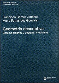 Geometria Descriptiva. Sistema Di Drico y Acotado. Problemas (Spanish