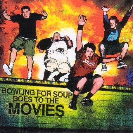 BOWLING FOR SOUP - Bowling for Soup Goes to the Movies - Zortam Music