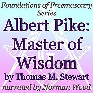 Albert Pike: Master of Wisdom Audiobook